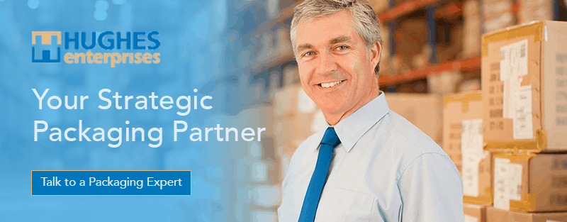 Hughes Enterprises is your strategic packaging partner. Talk to a packaging expert today.